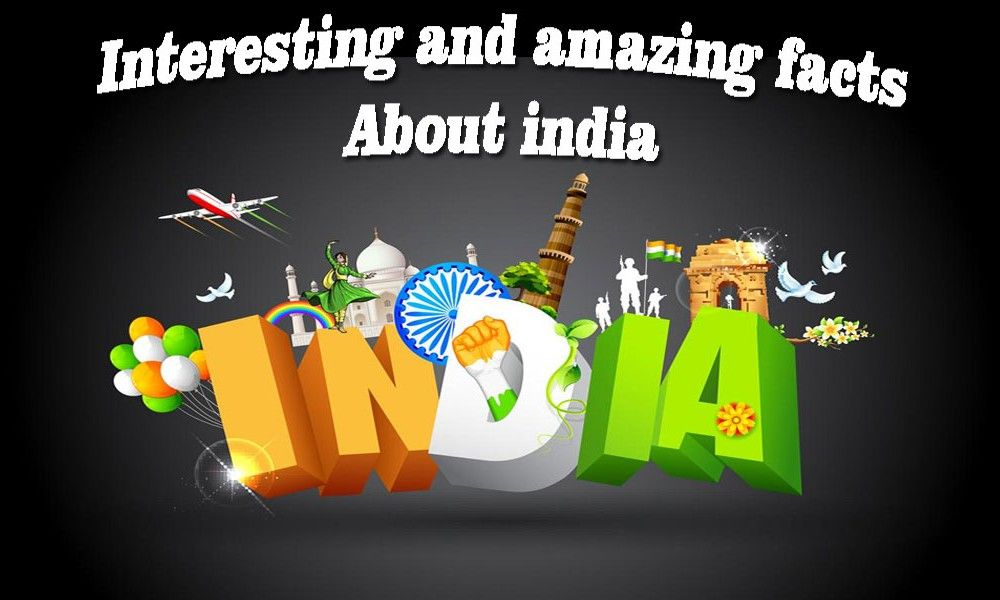 Facts about India, 30 Facts about India, Interesting about India, Facts of India, Unknown facts about India, Top 10 Facts about India, Top 10 Interesting Facts about India,